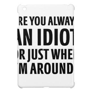 Always An Idiot iPad Mini Cover