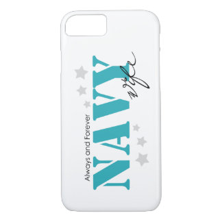 Always and Forever - Navy Wife iPhone 7 Case