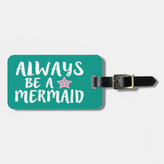 Always be a mermaid funny luggage tag
