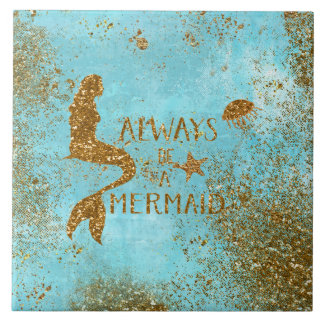 Always be a mermaid- gold glitter mermaid vision tile