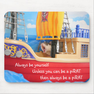 Always be a piRAT Mouse Pad