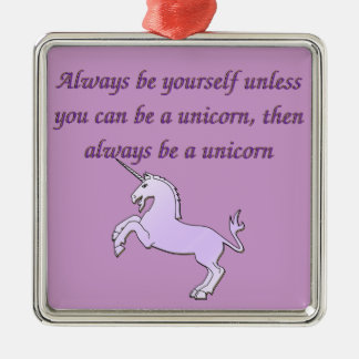 Always be a Unicorn Silver-Colored Square Ornament