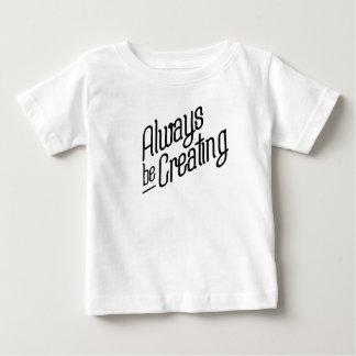 Always Be Creating Baby T-Shirt