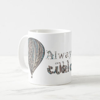 """Always be Curious"" steampunk mug"