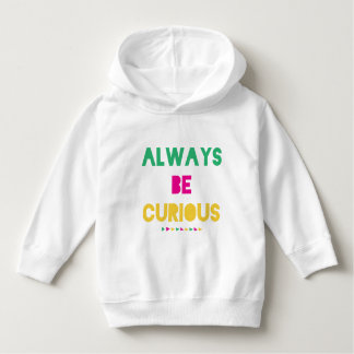 Always be curious toddler pullover hoodie