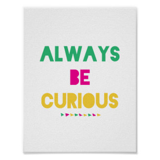 Always be curious wall art