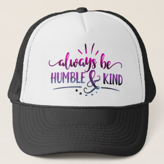 Always Be Humble and Kind, Pink Purple Design Trucker Hat