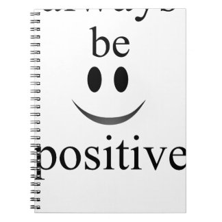 always be positive spiral note book