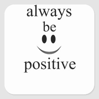 always be positive square sticker