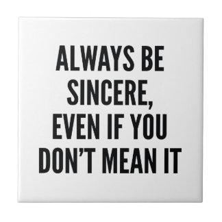 Always Be Sincere Tiles