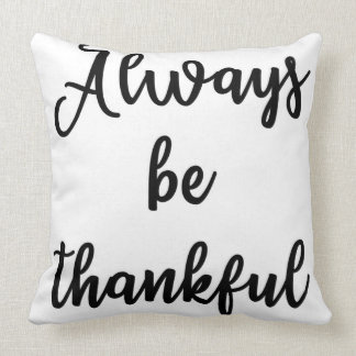 Always be thankful Pillow