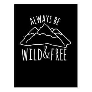 Always be wild and free postcard