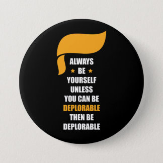 Always Be Yourself Always Be Deplorable 3 Inch Round Button