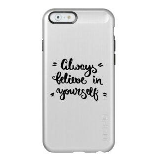 Always Believe In Yourself Incipio Feather® Shine iPhone 6 Case