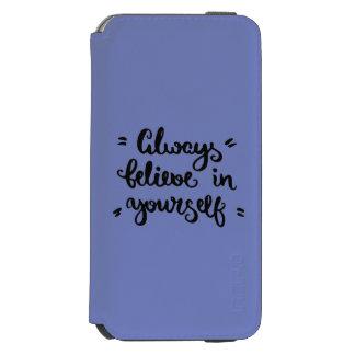 Always Believe In Yourself Incipio Watson™ iPhone 6 Wallet Case