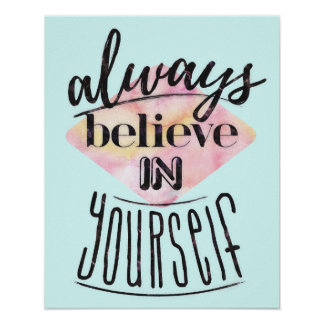 Always Believe in Yourself - Motivational Poster