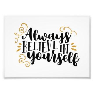 Always believe in yourself photo print