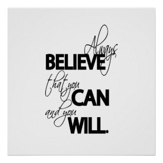 Always Believe that You Can and You Will. Poster