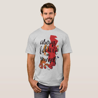 Always believe youself T-Shirt