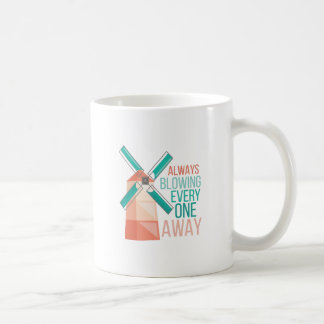Always Blowing Coffee Mug