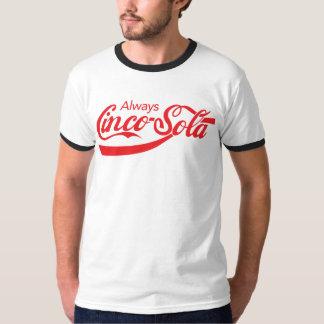 Always Cinco-Sola Shirts