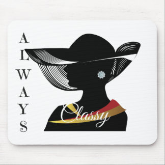 Always Classy - Classy Mouse Pad