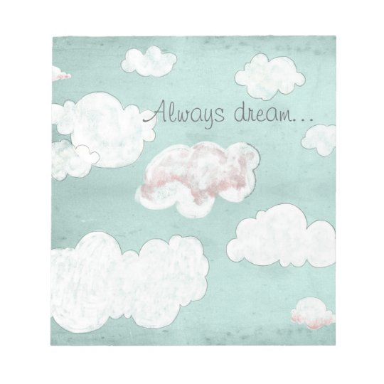 Always dream... notepad