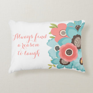 ALWAY'S FIND A REASON TO LAUGH FLORAL PILLOW