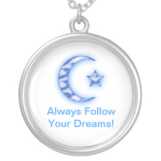 Always Follow Your Dreams! Silver Plated Necklace