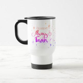 Always & Forever Travel Mug
