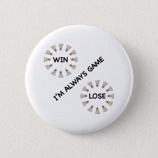 Always Game For Badminton 2 Inch Round Button