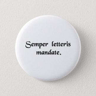 Always get it in writing. 2 inch round button