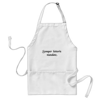 Always get it in writing. apron