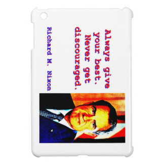 Always Give Your Best - Richard Nixon iPad Mini Covers