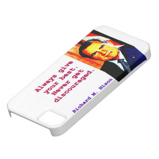 Always Give Your Best - Richard Nixon iPhone 5 Cover