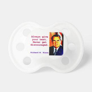 Always Give Your Best - Richard Nixon Pacifier