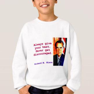 Always Give Your Best - Richard Nixon Sweatshirt