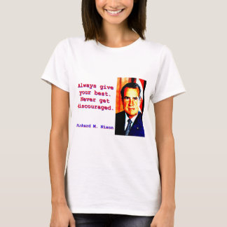 Always Give Your Best - Richard Nixon T-Shirt