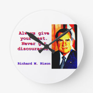 Always Give Your Best - Richard Nixon Wall Clock