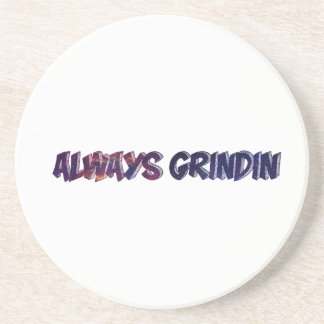 """Always Grinding"" apparels Coaster"