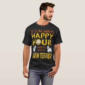 Always Happy Hour When With Cairn Terrier Dog Tees