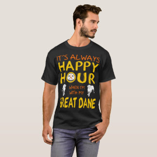 Always Happy Hour When With Great Dane Dog Tshirt