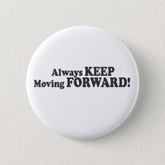 Always KEEP Moving FORWARD! 2 Inch Round Button