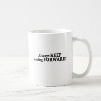 Always KEEP Moving FORWARD! Coffee Mug
