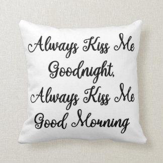 Always Kiss Me Good Morning Pillow