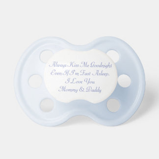 ALWAYS KISS ME GOODNIGHT BABY PACIFIER BINKY SWEET