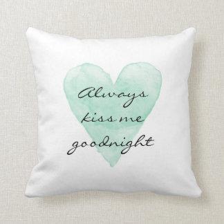 ALWAYS KISS ME GOODNIGHT mint heart throw pillow