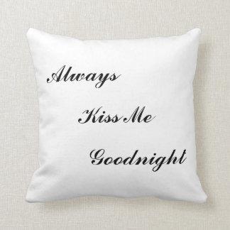 """Always Kiss Me Goodnight"" Pillow"