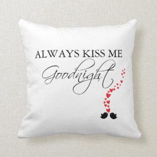 Always Kiss Me Goodnight : Pillow