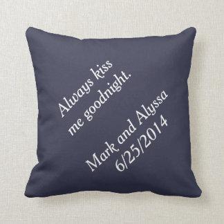 Always kiss me goodnight. throw pillow